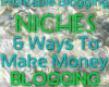 65+ Profitable Blogging Categories (Niches) and How To Make Money From Them